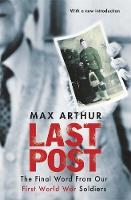 Book Cover for Last Post The Final Word from Our First World War Soldiers by Max Arthur