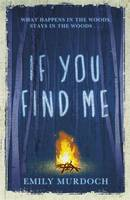 Cover for If You Find Me by Emily Murdoch