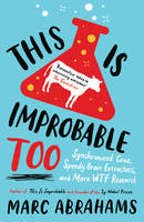 Cover for This is Improbable, Too Synchronized Cows, Speedy Brain Extractors and More WTF Research by Marc Abrahams