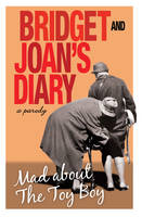 Bridget and Joan's Diary Mad About the Toy Boy