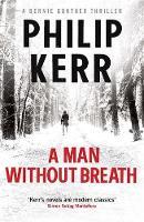 A Man Without Breath A Bernie Gunther Novel