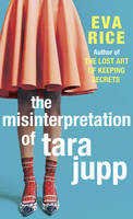 Cover for The Misinterpretation of Tara Jupp by Eva Rice