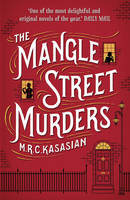 Cover for The Mangle Street Murders by M. R. C. Kasasian
