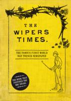 Book Cover for The Wipers Times The Famous First World War Trench Newspaper by Christopher Westhorp