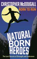 Cover for Natural Born Heroes by Christopher McDougall