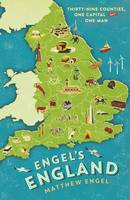 Engel's England Thirty-Nine Counties, One Capital and One Man