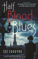 Cover for Half-blood Blues by Esi Edugyan