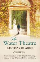 Cover for The Water Theatre by Lindsay Clarke