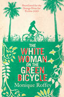 Cover for The White Woman on the Green Bicycle by Monique Roffey