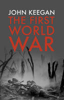 Book Cover for The First World War Illustrated by John Keegan