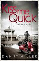 Cover for Kiss Me Quick by Danny Miller