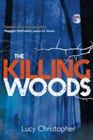 Cover for The Killing Woods by Lucy Christopher