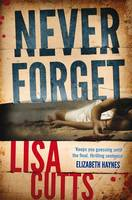 Cover for Never Forget by Lisa Cutts