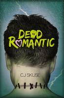 Cover for Dead Romantic by C.J. Skuse