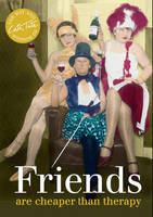 Cover for Friends Are cheaper than therapy by Cath Tate