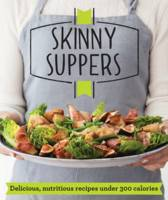 Cover for Skinny Suppers Delicious, nutritious recipes under 300 calories by Good Housekeeping Institute