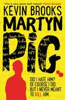 Cover for Martyn Pig by Kevin Brooks