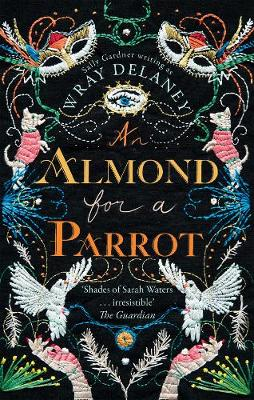 Cover for An Almond for a Parrot by Wray Delaney