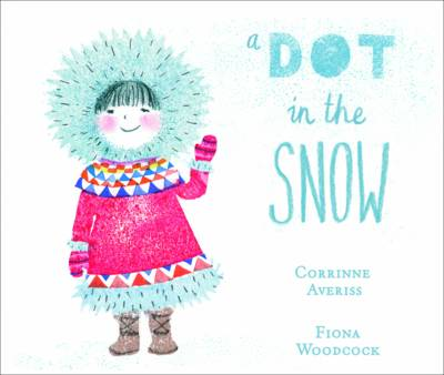Cover for A Dot in the Snow by Corrinne Averiss
