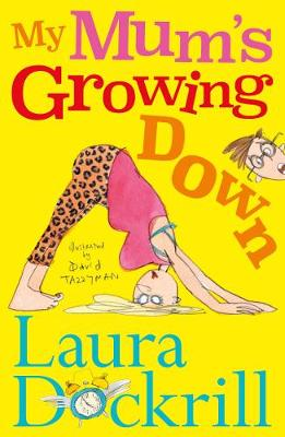 Cover for My Mum's Growing Down by Laura Dockrill