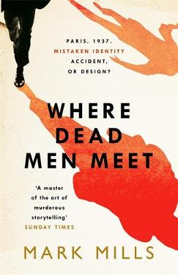 Cover for Where Dead Men Meet by Mark Mills