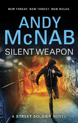 Cover for Silent Weapon - A Street Soldier novel by Andy McNab