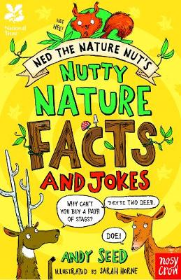 Cover for National Trust: Ned the Nature Nut's Nutty Nature Facts and Jokes by Andy Seed