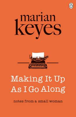 Cover for Making it Up as I Go Along by Marian Keyes