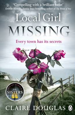 Cover for Local Girl Missing by Claire Douglas