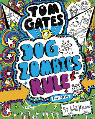 Cover for Tom Gates: DogZombies Rule (for Now) by Liz Pichon