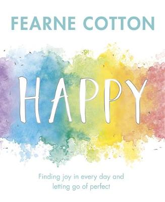 Book Cover for Happy Finding Joy in Every Day and Letting Go of Perfect by Fearne Cotton
