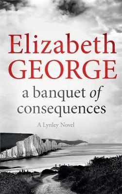 A Banquet of Consequences An Inspector Lynley Novel