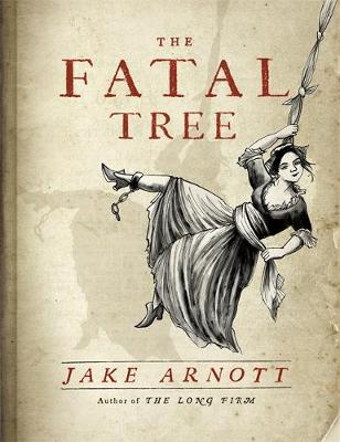 Cover for The Fatal Tree by Jake Arnott