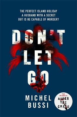 Cover for Don't Let Go by Michel Bussi