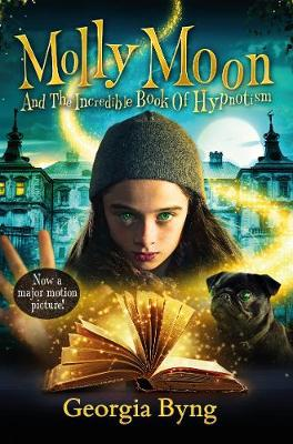 Cover for Molly Moon's Incredible Book of Hypnotism by Georgia Byng