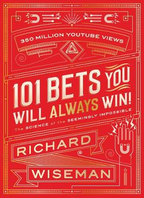 Cover for 101 Bets You Will Always Win The Science of the Seemingly Impossible by Professor Richard Wiseman