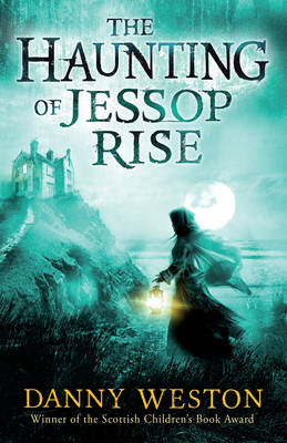 Cover for The Haunting of Jessop Rise by Danny Weston