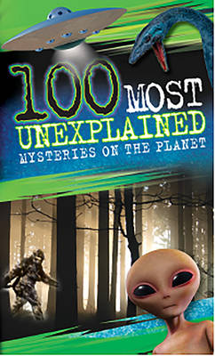Cover for 100 Most: Unexplained Mysteries on the Planet by Anna Claybourne