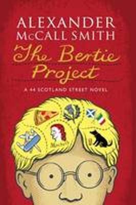The Bertie Project A 44 Scotland Street Novel