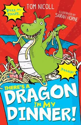 Cover for There's a Dragon in My Dinner by Tom Nicoll