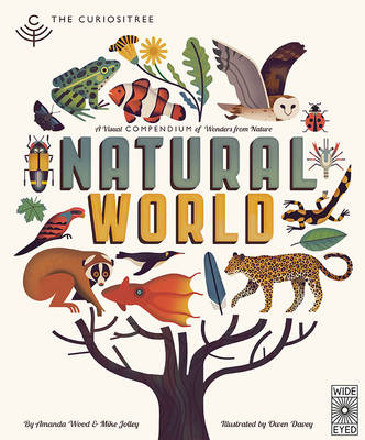 Cover for The Curiositree: Natural World A Visual Compendium of Wonders from Nature by A. J. Wood, Mike Jolley