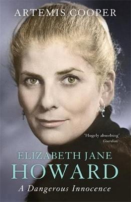 Cover for Elizabeth Jane Howard A Dangerous Innocence by Artemis Cooper