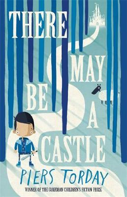 Cover for There May be a Castle by Piers Torday