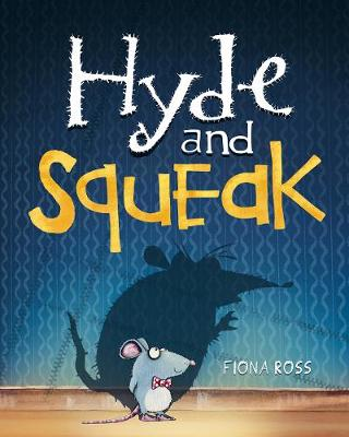 Cover for Hyde and Squeak by Fiona Ross