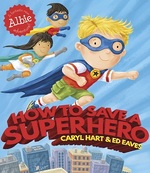 Cover for How to Save a Superhero by Caryl Hart