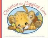 Cover for Christian, the Hugging Lion by Justin Richardson, Peter Parnell