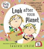 Book Cover for Charlie and Lola: Look After Your Planet by Lauren Child