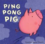 Cover for Ping Pong Pig by Caroline Jayne Church