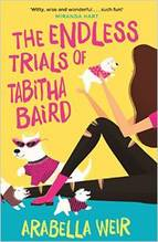 Cover for The Endless Trials of Tabitha Baird by Arabella Weir