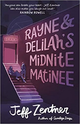 Cover for Rayne and Delilah's Midnite Matinee by Jeff Zentner